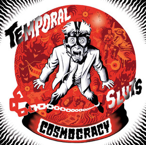 "7"" Temporal Sluts ""Cosmocracy"""