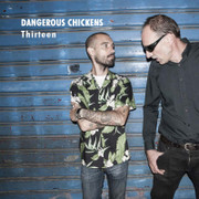 Dangerous CHickens Thirteen