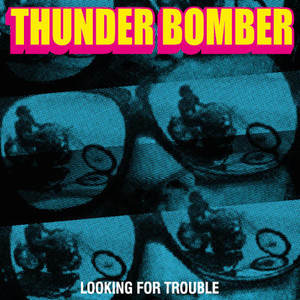 "CD Thunder Bomber ""Looking For trouble"""