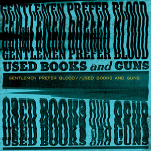 "LP Gentlemen Prefer Blood ""Used Books And Guns"""