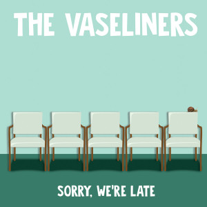 """CD The Vaseliners """"Sorry, We're Late"""""""
