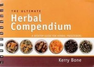 The Ultimate Herbal Compendium By Kerry Bone