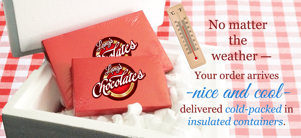 Warm Weather shipping ensures Lang's Chocolates arrives in perfect condition