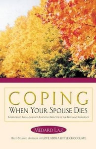 Coping When A Spouse Dies by Medard Laz
