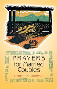 Prayers for Married Couples by Renee Bartkowski