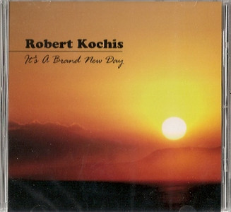 It's a Brand New Day CD by Robert Kochis