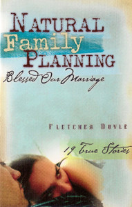 Natural Family Planning Blessed Our Marriage by Fletcher Doyle