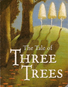 The Tale of Three Trees by Angela Hunt Board Book