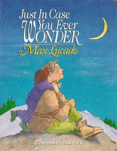 Just in Case You Ever Wonder Board Book by Max Lucado