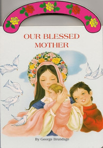 Our Blessed Mother Board Book by George Brundage