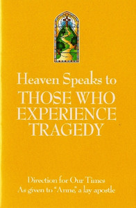 Heaven Speaks to Those Who Experience Tragedy by Anne, a lay apostle