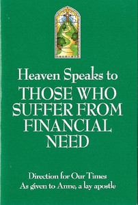 Heaven Speaks to Those Who Suffer From Financial Need by Anne, a lay apostle