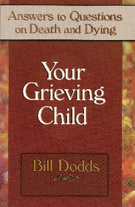 Your Grieving Child by Bill Dodds