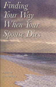 Finding Your Way When Your Spouse Dies by Linus Mundy