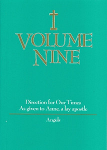 Volume Nine-Angels, by Anne, a lay apostle