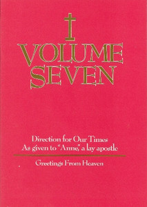 Volume Seven-Greetings From Heaven, by Anne, a lay apostle