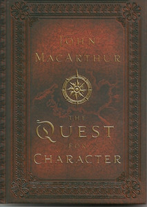 The Quest for Character by John MacArthur