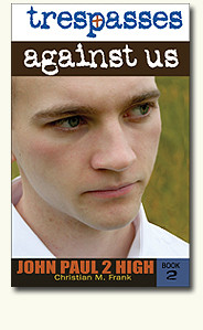 John Paul 2 High - Book Two - Trespasses Against Us