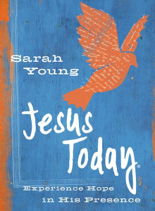 Jesus Today: Experience Hope in His Presence by Sarah Young