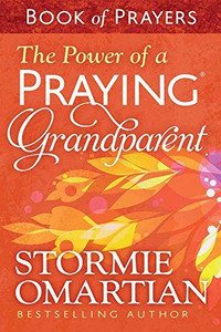 The Power of Praying Grandparent Book of Prayers by Stormie Omartian