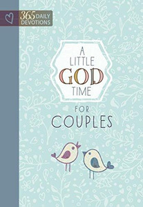 A Little God Time for Couples 365 Daily Devotions