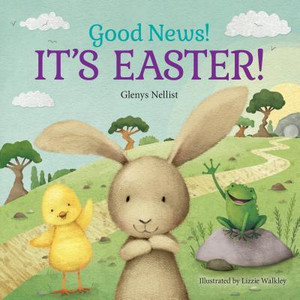 Good News! It's Easter!