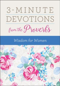 3-Minute Devotions from Proverbs: Wisdom for Women