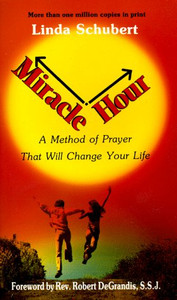 Miracle Hour: A Method of Prayer That Will Change Your Life