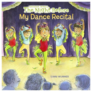 The Night Before My Dance Recital By, Natasha Wing