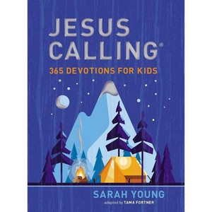 Jesus Calling: 365 Devotions for Kids by, Sarah Young