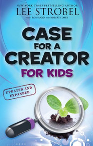 Case for a Creator for Kids by, Lee Strobel