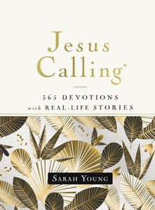 Jesus Calling, 365 Devotions with Real-Life Stories, Hardcover, with Full Scriptures by, Sarah Young