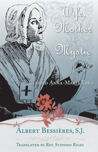 Wife, Mother, and Mystic: Blessed Anna-Maria Taigi