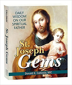 St. Joseph Gems: Daily Wisdom on Our Spiritual Father By, Fr. Donald Calloway