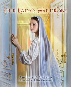 Our Lady's Wardrobe by, Anthony DeStefano