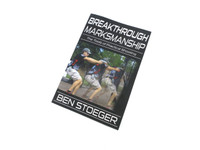 Breakthrough Marksmanship by Ben Stoeger, Paperback Book