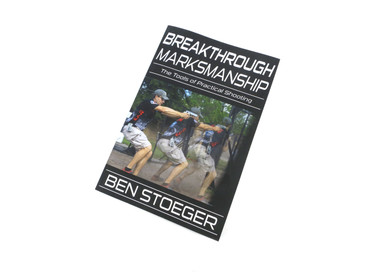 Breakthrough Marksmanship by Ben Stoeger, Paperback Book