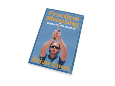 Practical Shooting: Beyond Fundamentals, by Brian Enos