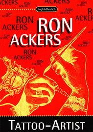 Ron Ackers, Tattoo-Artist My Life in the 20th Century as a Tattoo Artist