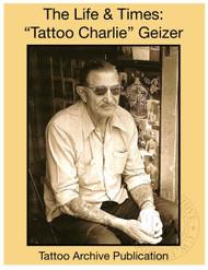 "Life & Times: ""Tattoo Charlie"" Geizer"