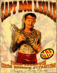 Capt Don Leslie, Sword  Swallower,  Circus Sideshow Attraction 1937-2007