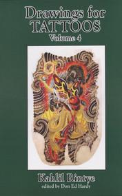 Drawings For Tattoos Volume 4:  Kahlil Rintye