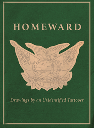 Homeward: Drawings by an Unidentified Tattooer