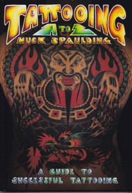 Tattooing A-Z:  A Guide to Successful Tattooing (2nd Edition)