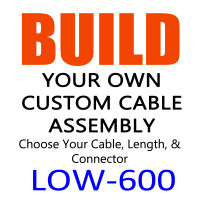 LOW-600 Build Your Own Cable Assembly - CNT600/LMR-600 Type Low Loss RF Coax Cable - LOW600