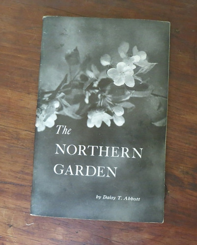 1940 edition of 'The Northern Garden Week by Week' Daisy T. Abbott