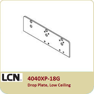 LCN 4040XP-18G Drop Plate, Low Ceiling