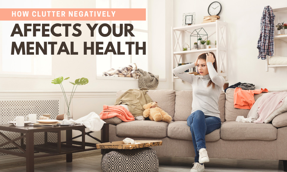 How Clutter Negatively Affects Your Mental Health