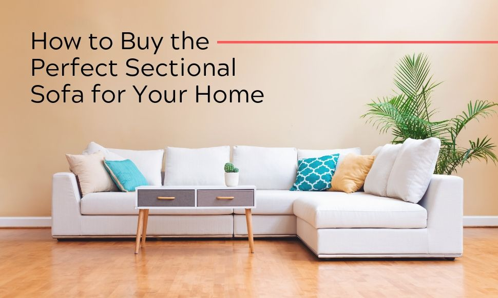 How To Buy The Perfect Sectional Sofa For Your Home Bi Rite Furniture