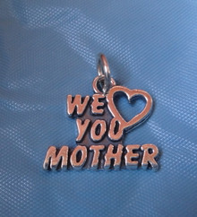 says We Love (heart) You Mother Sterling Silver Charm